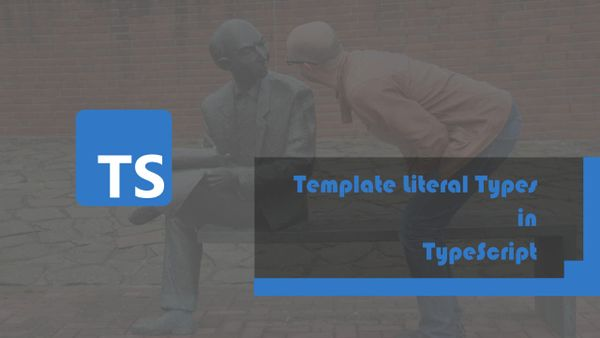Template Literal Types in TypeScript