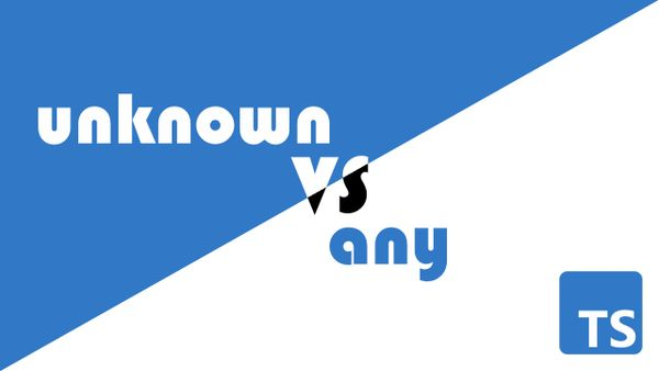 Typescript: why you should use unknown instead of any